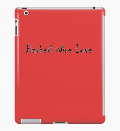 BARBED WIRE LOVE iPad Case/Skin