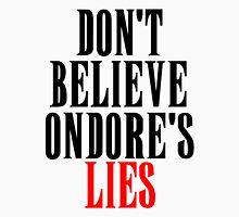 Ondore's Lies Unisex T-Shirt