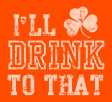 I'll Drink To That St Patrick's Day Kids Clothes