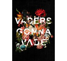 Vaders Gonna Vade Photographic Print