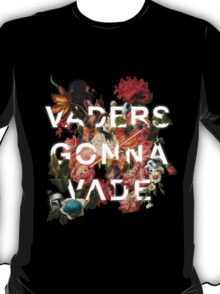 Vaders Gonna Vade T-Shirt