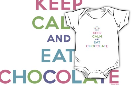 Keep Calm and Eat Chocolate - brown by Andi Bird