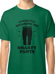 Currently Wearing My Smarty Pants Classic T-Shirt