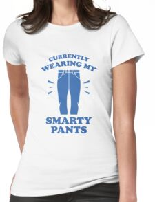 Currently Wearing My Smarty Pants Womens Fitted T-Shirt