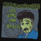 morris day of the dead  by BUB THE ZOMBIE
