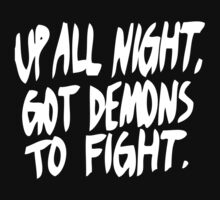 Up All Night, Got Demons To Fight Kids Clothes