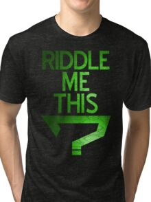 Riddle Me This? Tri-blend T-Shirt