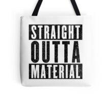 Need More Material Tote Bag