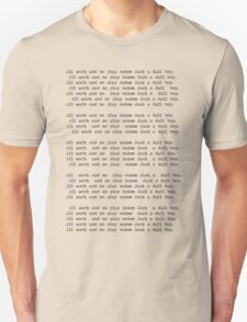 All work and no play.... T-Shirt