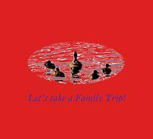 Let´s take a Family Trip! Unisex T-Shirt