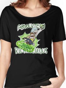 Absolutely Rick-diculous [With Text] Women's Relaxed Fit T-Shirt