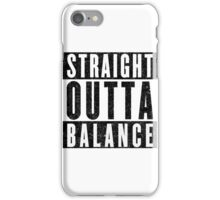 Need More Balance iPhone Case/Skin
