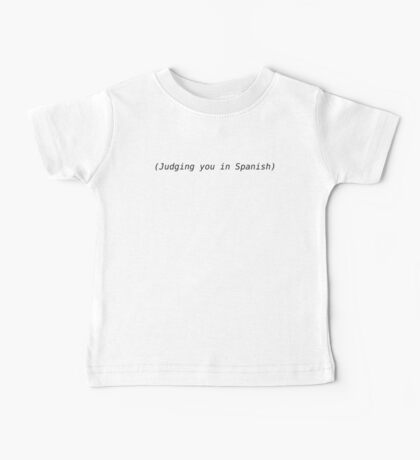Judging you in Spanish Baby Tee