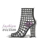 fashion victim by Harriet Wenske