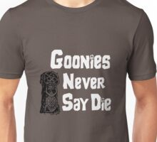 Goonies Never Say Die Unisex T-Shirt