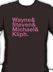 Wayne & Steven & Michael & Kliph T-Shirt