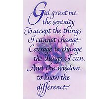 Serenity Prayer.... Photographic Print