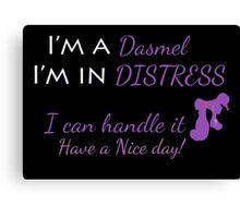 Dasmel In Distress! Canvas Print