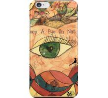 Keep A Eye On Nature  iPhone Case/Skin