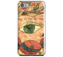 Keep A Eye On Nature  iPhone Case/Skin