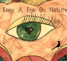 Keep A Eye On Nature  Sticker