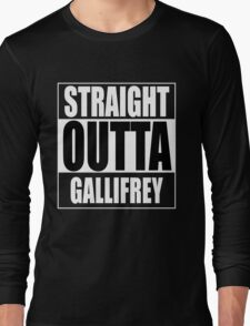 Straight OUTTA Gallifrey - Dr. Who Long Sleeve T-Shirt