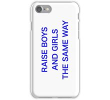 RAISE BOYS AND GIRLS THE SAME WAY [BLUE] iPhone Case/Skin
