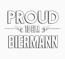 Proud to be a Biermann. Show your pride if your last name or surname is Biermann Kids Clothes
