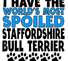 World's Most Spoiled Staffordshire Bull Terrier by GiftIdea