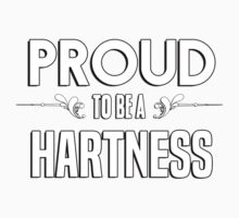 Proud to be a Hartness. Show your pride if your last name or surname is Hartness Kids Clothes