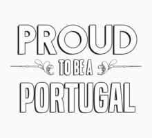 Proud to be a Portugal. Show your pride if your last name or surname is Portugal Kids Clothes