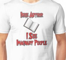 Indie Author - I See Imaginary People Unisex T-Shirt