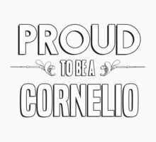 Proud to be a Cornelio. Show your pride if your last name or surname is Cornelio Kids Clothes
