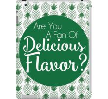 Are You A Fan of Delicious Flavor? iPad Case/Skin
