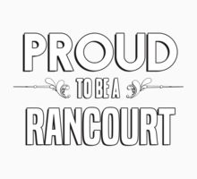 Proud to be a Rancourt. Show your pride if your last name or surname is Rancourt Kids Clothes