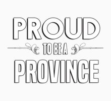 Proud to be a Province. Show your pride if your last name or surname is Province Kids Clothes