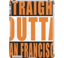 Straight Outta San Francisco California iPad Case/Skin