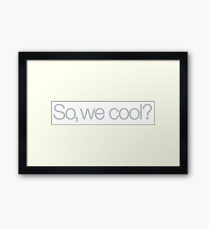 Pulp Fiction - So, we cool? Framed Print