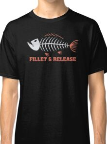 Fillet And Release Fishing Classic T-Shirt