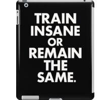 Train Insane  iPad Case/Skin