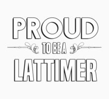 Proud to be a Lattimer. Show your pride if your last name or surname is Lattimer Kids Clothes