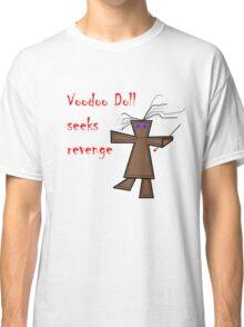 Voodoo Doll Seeks Revenge Classic T-Shirt