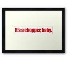 Pulp Fiction - It's a chopper baby Framed Print
