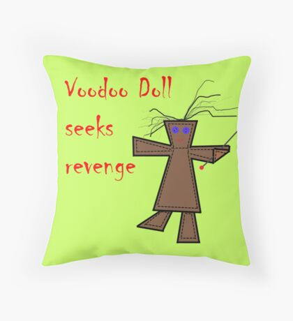 *Voodoo Doll Seeks Revenge Throw Pillow
