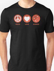 Peace Love Science Unisex T-Shirt