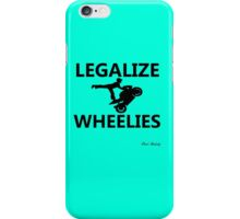 LEGALIZE WHEELIES  iPhone Case/Skin