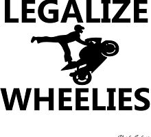 LEGALIZE WHEELIES  by VividAudacity