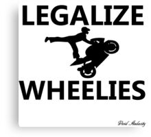 LEGALIZE WHEELIES  Canvas Print