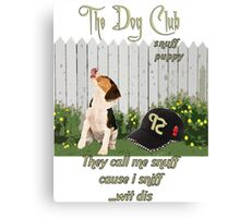 """Introducing """" Snuff Puppy"""" to """"The Dog Club"""" series Canvas Print"""