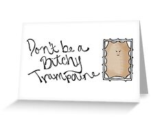 Don't be a B!tchy Trampoline - Dr. Who Greeting Card